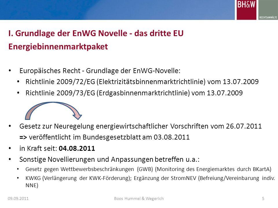 Europäisches Recht - Grundlage der EnWG-Novelle: Richtlinie 2009/72/EG (Elektrizitätsbinnenmarktrichtlinie) vom 13.07.2009 Richtlinie 2009/73/EG (Erdg