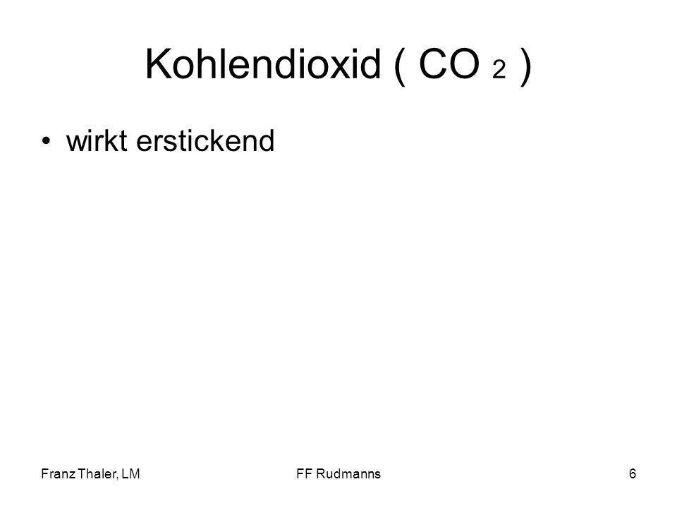 Franz Thaler, LMFF Rudmanns7 Schwefelwasserstoff ( H 2 S ) Farbloses, nach faulen Eiern riechendes Gas Zersetzungsprodukt S-haltiger Aminosäuren sehr giftig schwerer als Luft brennbar