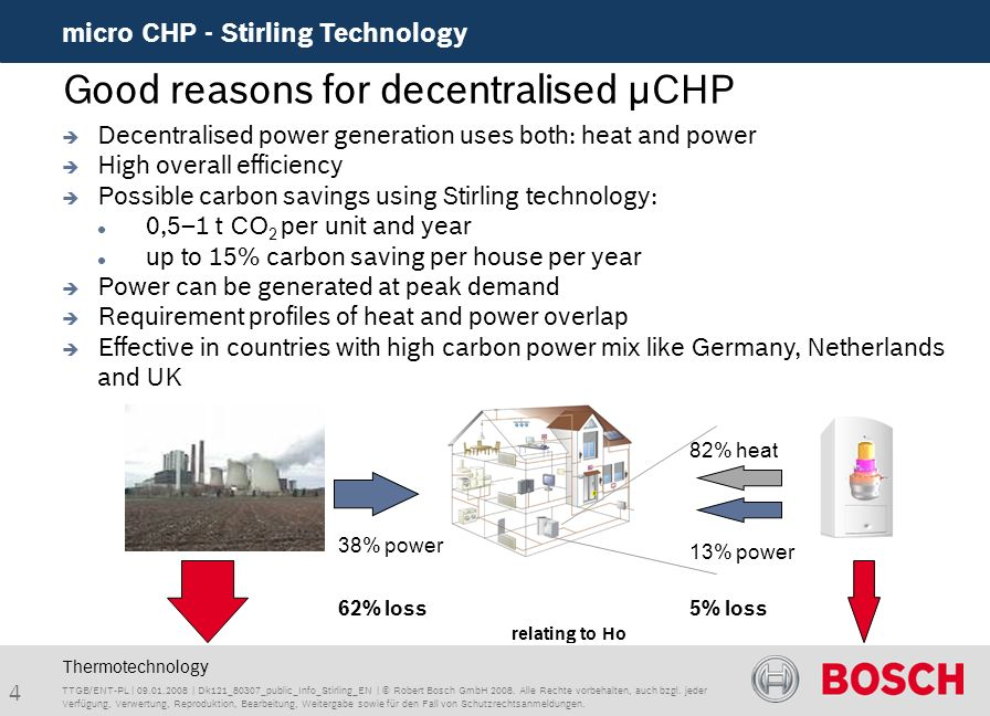 4 Decentralised power generation uses both: heat and power High overall efficiency Possible carbon savings using Stirling technology: 0,5–1 t CO 2 per