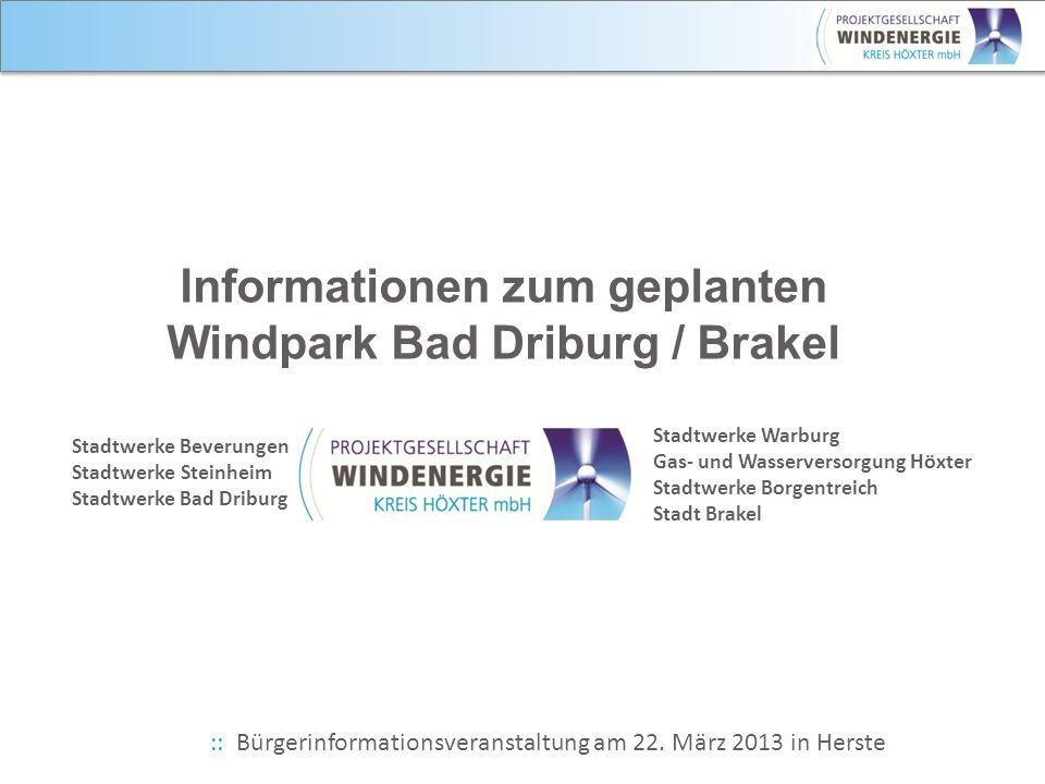 15.04.2014 1Windparkentwicklung im Kreis Höxter Informationen zum geplanten Windpark Bad Driburg / Brakel Stadtwerke Beverungen Stadtwerke Steinheim S
