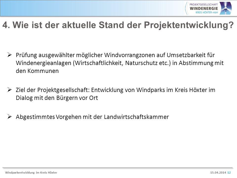 15.04.2014 12Windparkentwicklung im Kreis Höxter 4. Wie ist der aktuelle Stand der Projektentwicklung? Prüfung ausgewählter möglicher Windvorrangzonen
