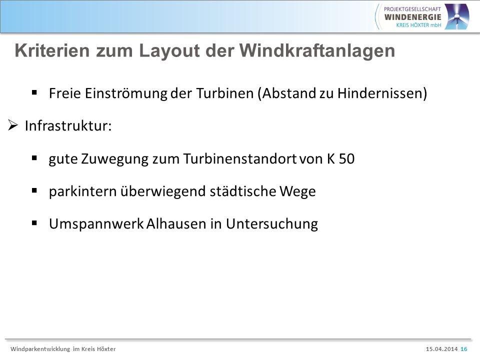 15.04.2014 16Windparkentwicklung im Kreis Höxter Kriterien zum Layout der Windkraftanlagen Freie Einströmung der Turbinen (Abstand zu Hindernissen) In
