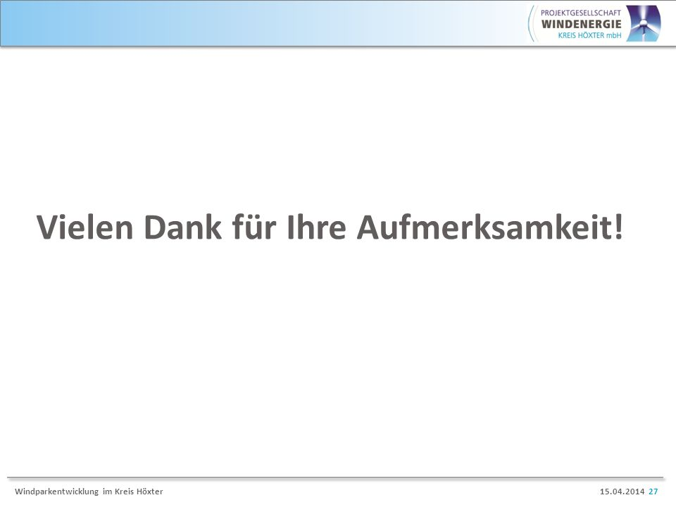 15.04.2014 27Windparkentwicklung im Kreis Höxter Vielen Dank für Ihre Aufmerksamkeit!