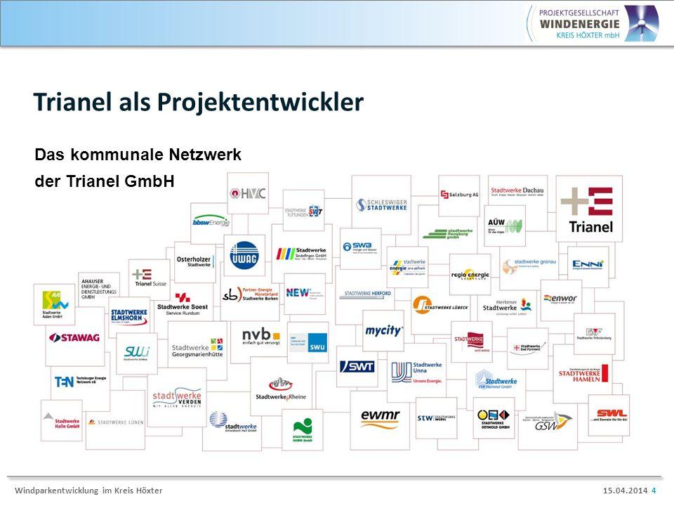15.04.2014 4Windparkentwicklung im Kreis Höxter Trianel als Projektentwickler Das kommunale Netzwerk der Trianel GmbH