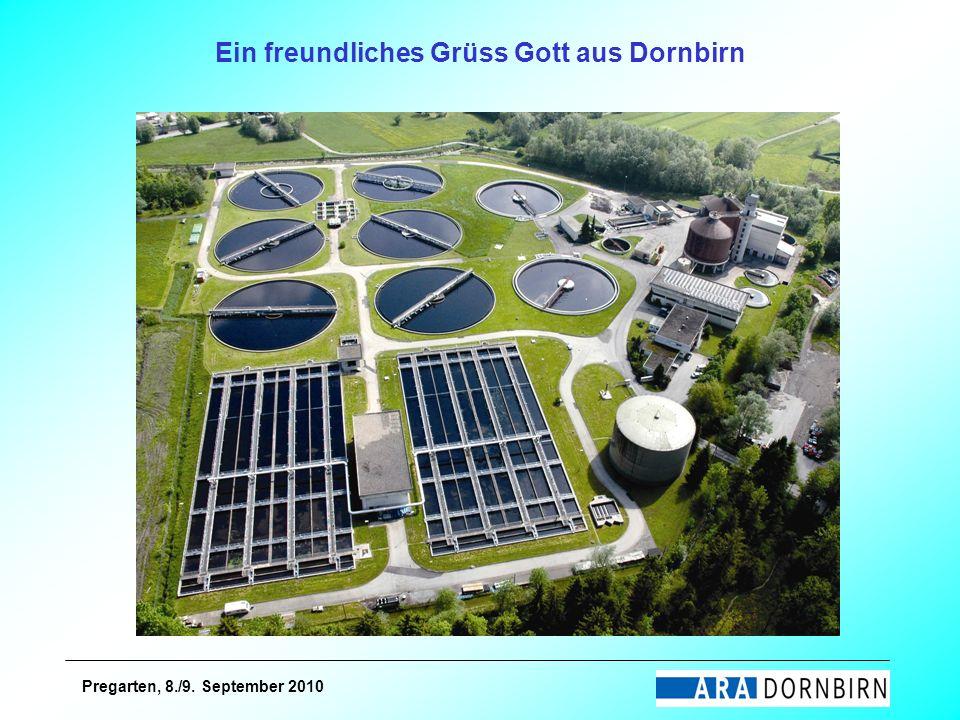 Pregarten, 8./9. September 2010 Ein freundliches Grüss Gott aus Dornbirn