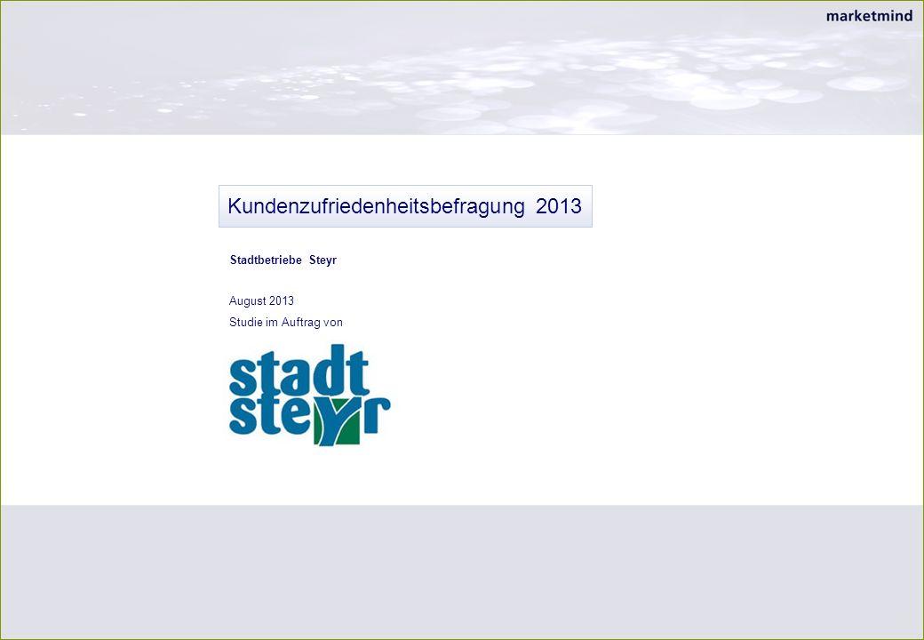 Kundenzufriedenheitsbefragung 2013 August 2013 Studie im Auftrag von Stadtbetriebe Steyr