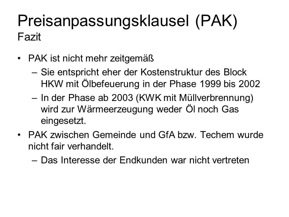Preisanpassungsklausel (PAK) Fazit PAK ist nicht mehr zeitgemäß –Sie entspricht eher der Kostenstruktur des Block HKW mit Ölbefeuerung in der Phase 19