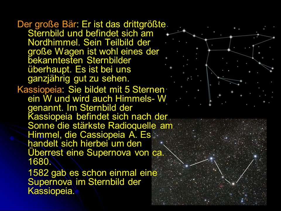 Der große Bär: Er ist das drittgrößte Sternbild und befindet sich am Nordhimmel. Sein Teilbild der große Wagen ist wohl eines der bekanntesten Sternbi
