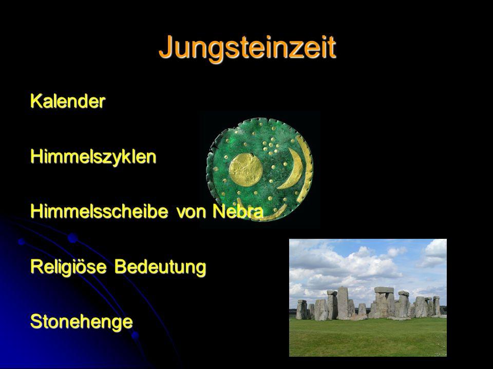 Jungsteinzeit KalenderHimmelszyklen Himmelsscheibe von Nebra Religiöse Bedeutung Stonehenge