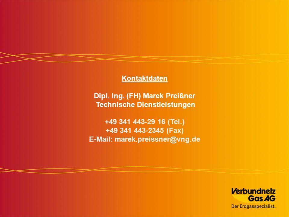 Kontaktdaten Dipl. Ing. (FH) Marek Preißner Technische Dienstleistungen +49 341 443-29 16 (Tel.) +49 341 443-2345 (Fax) E-Mail: marek.preissner@vng.de