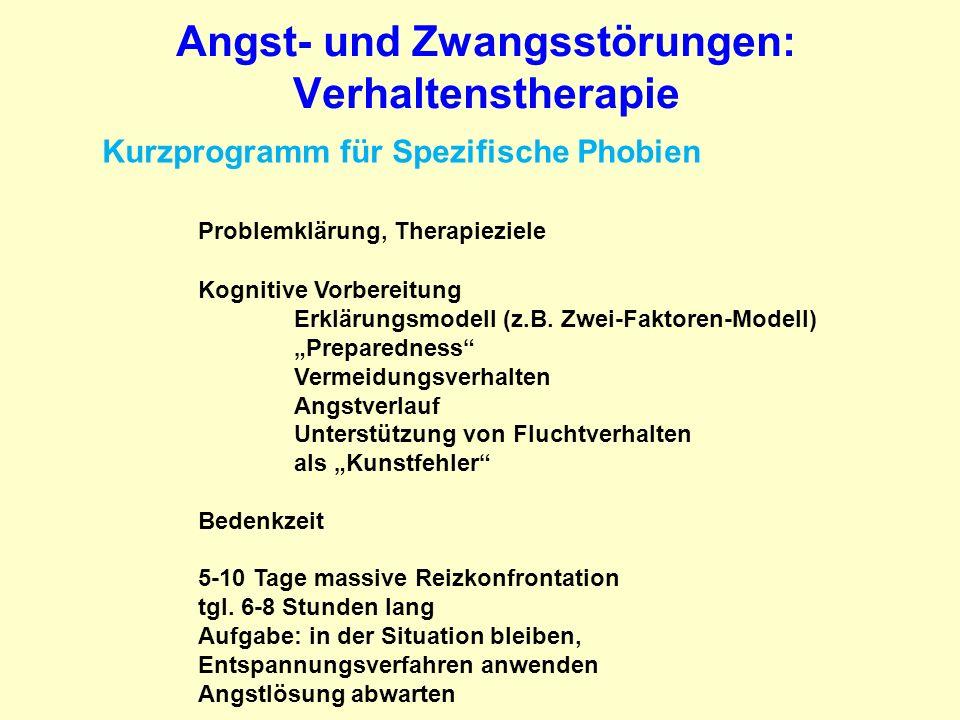 Angst- und Zwangsstörungen: Verhaltenstherapie Kurzprogramm für Spezifische Phobien Problemklärung, Therapieziele Kognitive Vorbereitung Erklärungsmod