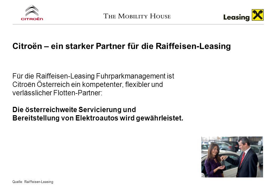 Citroёn – ein starker Partner für die Raiffeisen-Leasing Für die Raiffeisen-Leasing Fuhrparkmanagement ist Citroёn Österreich ein kompetenter, flexibl