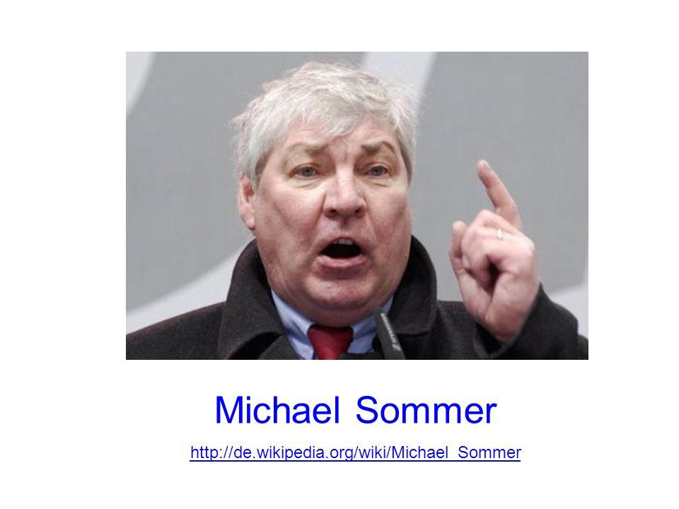 Michael Sommer http://de.wikipedia.org/wiki/Michael_Sommer