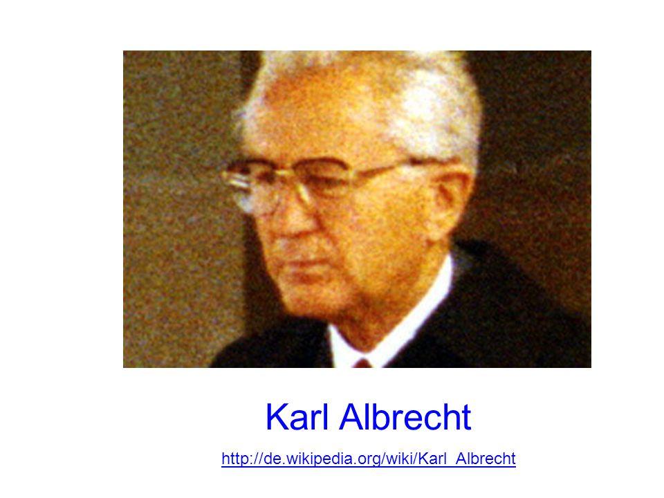 Karl Albrecht http://de.wikipedia.org/wiki/Karl_Albrecht