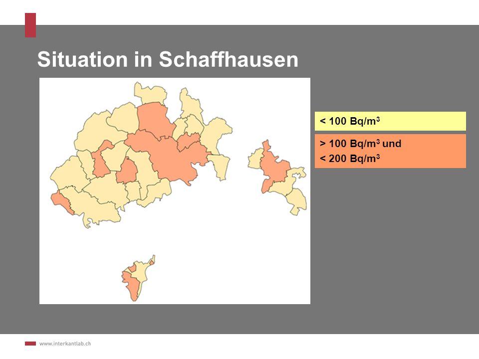 Situation in Schaffhausen < 100 Bq/m 3 > 100 Bq/m 3 und < 200 Bq/m 3