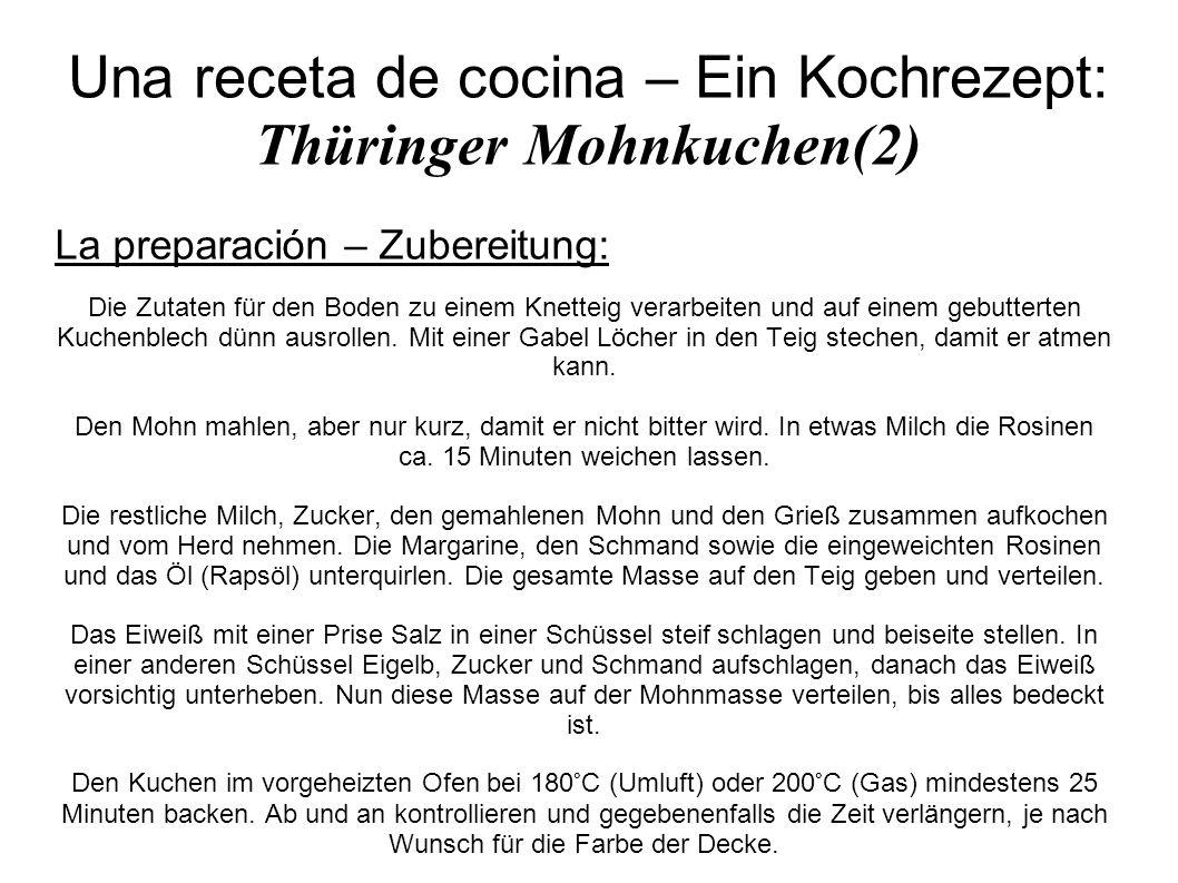 Una receta de cocina – Ein Kochrezept: Thüringer Mohnkuchen(2) La preparación – Zubereitung: Die Zutaten für den Boden zu einem Knetteig verarbeiten u