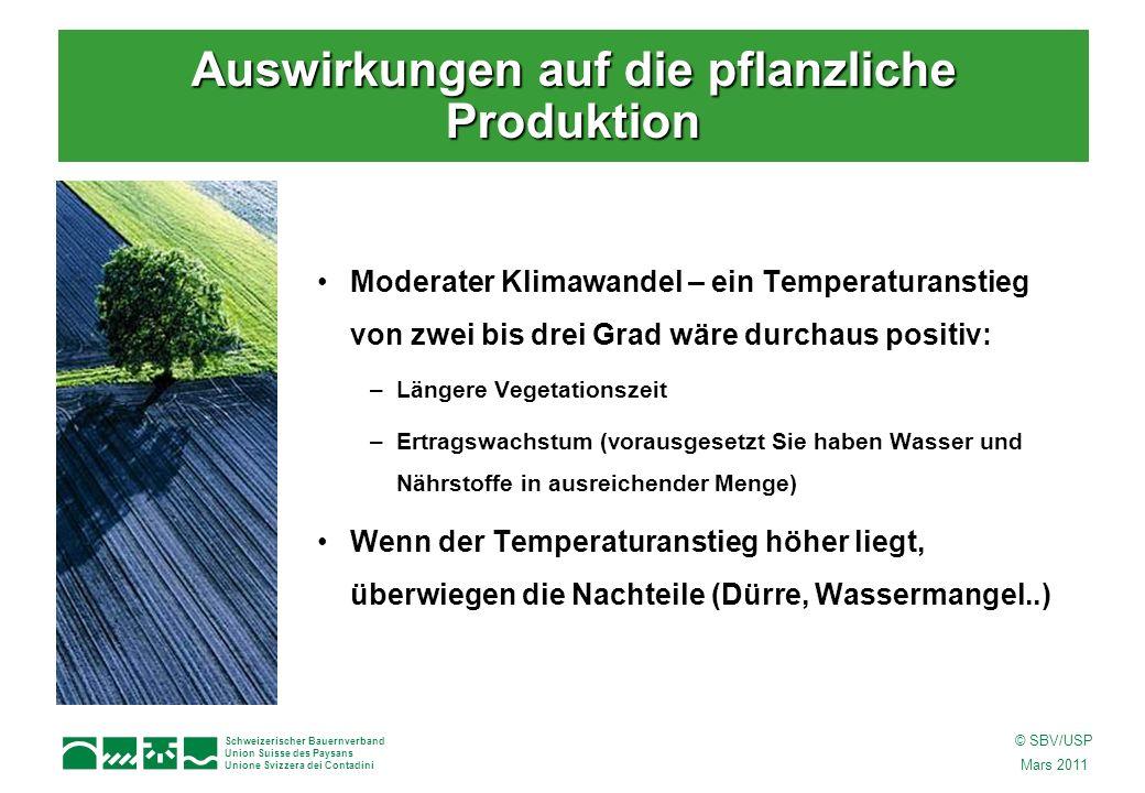 Schweizerischer Bauernverband Union Suisse des Paysans Unione Svizzera dei Contadini © SBV/USP Mars 2011 Moderater Klimawandel – ein Temperaturanstieg