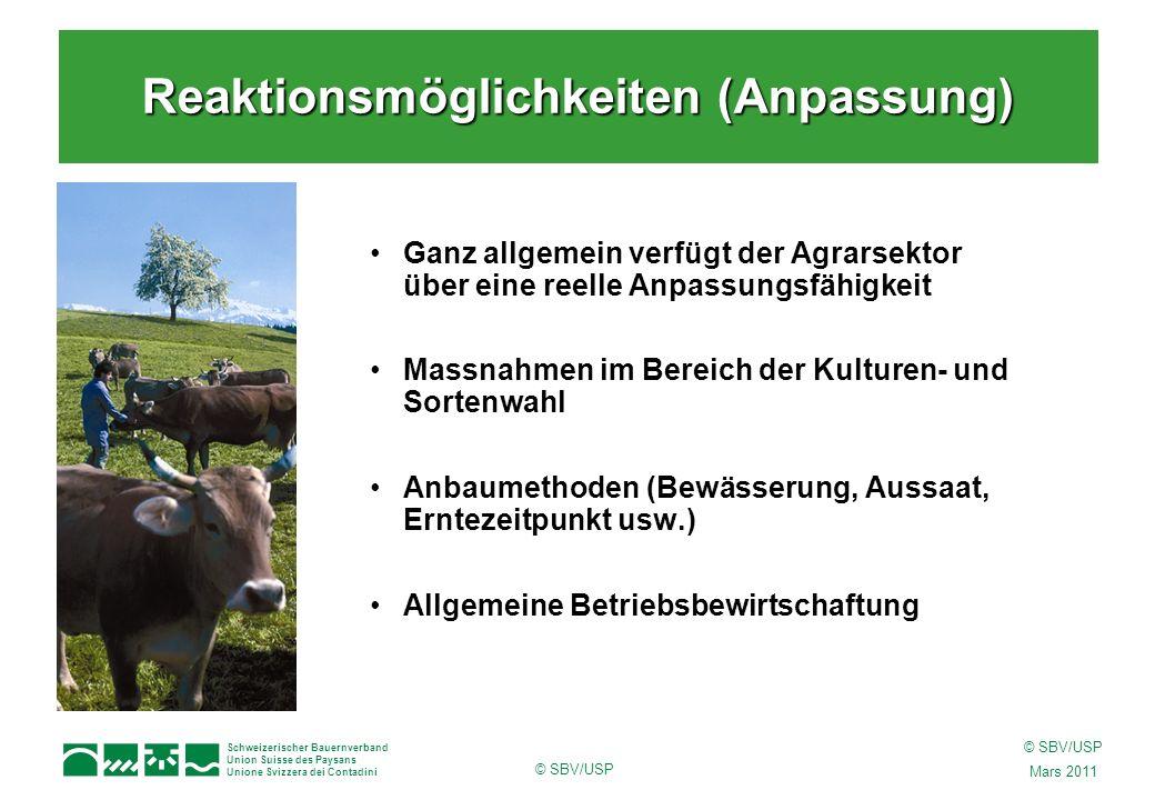 Schweizerischer Bauernverband Union Suisse des Paysans Unione Svizzera dei Contadini © SBV/USP Mars 2011 © SBV/USP Ganz allgemein verfügt der Agrarsek