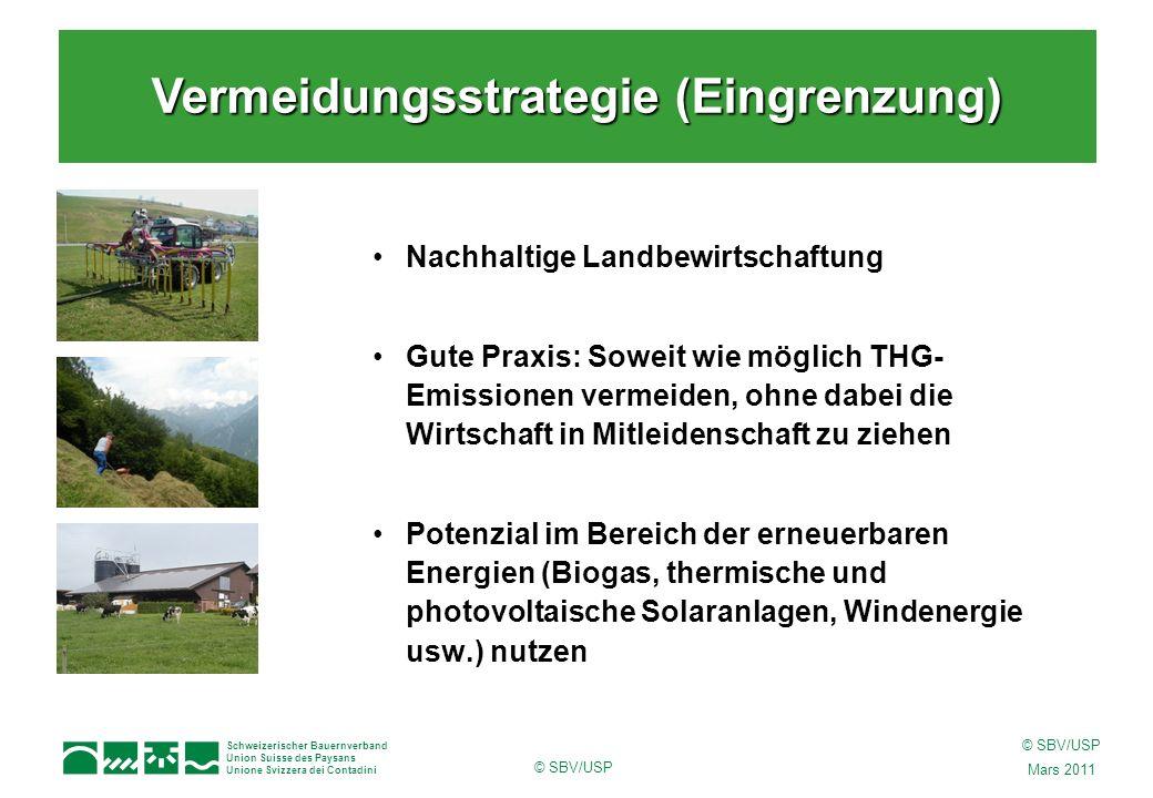 Schweizerischer Bauernverband Union Suisse des Paysans Unione Svizzera dei Contadini © SBV/USP Mars 2011 © SBV/USP Nachhaltige Landbewirtschaftung Gut