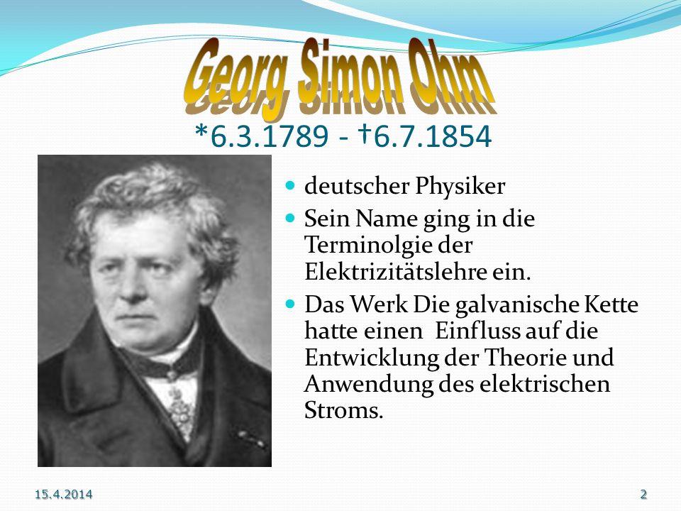 *6.3.1789 - 6.7.1854 deutscher Physiker Sein Name ging in die Terminolgie der Elektrizitätslehre ein.