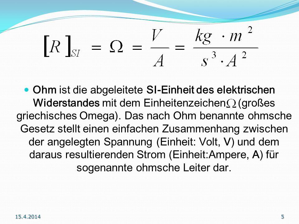 Ohm ist die abgeleitete SI-Einheit des elektrischen Widerstandes mit dem Einheitenzeichen (großes griechisches Omega).