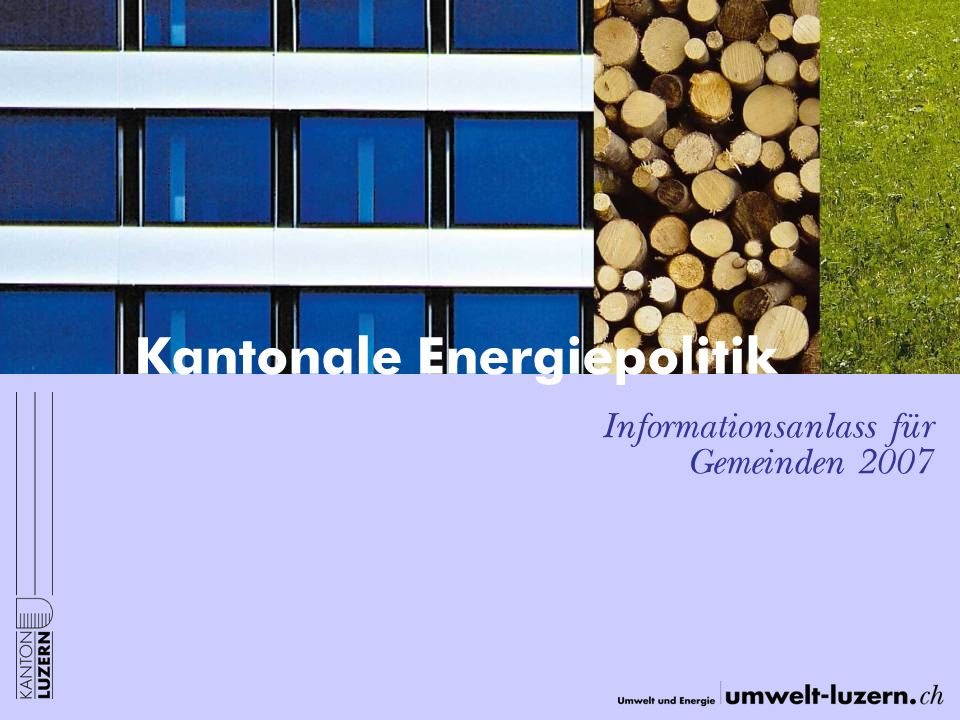Kantonale Energiepolitik Informationsanlass für Gemeinden 2007