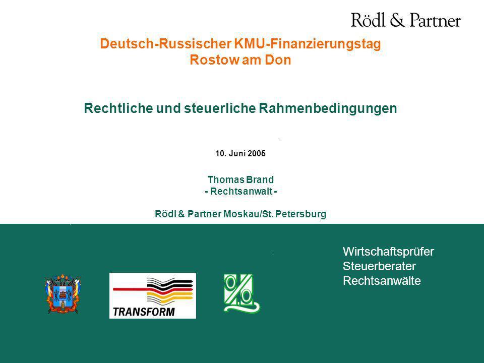 Wirtschaftsprüfer Steuerberater Rechtsanwälte Deutsch-Russischer KMU-Finanzierungstag Rostow am Don Rechtliche und steuerliche Rahmenbedingungen 10. J