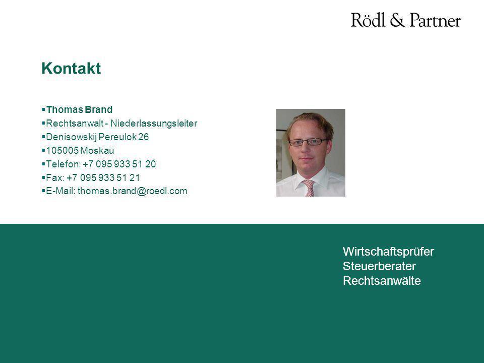 Wirtschaftsprüfer Steuerberater Rechtsanwälte Kontakt Thomas Brand Rechtsanwalt - Niederlassungsleiter Denisowskij Pereulok 26 105005 Moskau Telefon: