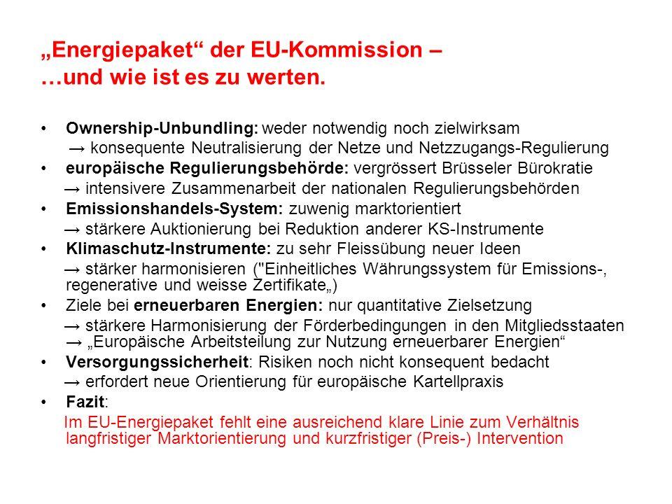 Energiepaket der EU-Kommission – …und wie ist es zu werten. Ownership-Unbundling: weder notwendig noch zielwirksam konsequente Neutralisierung der Net