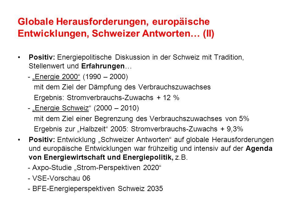 Globale Herausforderungen, europäische Entwicklungen, Schweizer Antworten… (II) Positiv: Energiepolitische Diskussion in der Schweiz mit Tradition, St