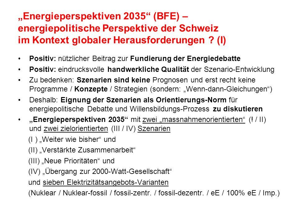 Energieperspektiven 2035 (BFE) – energiepolitische Perspektive der Schweiz im Kontext globaler Herausforderungen ? (I) Positiv: nützlicher Beitrag zur