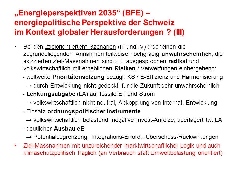 Energieperspektiven 2035 (BFE) – energiepolitische Perspektive der Schweiz im Kontext globaler Herausforderungen ? (III) Bei den zielorientierten Szen