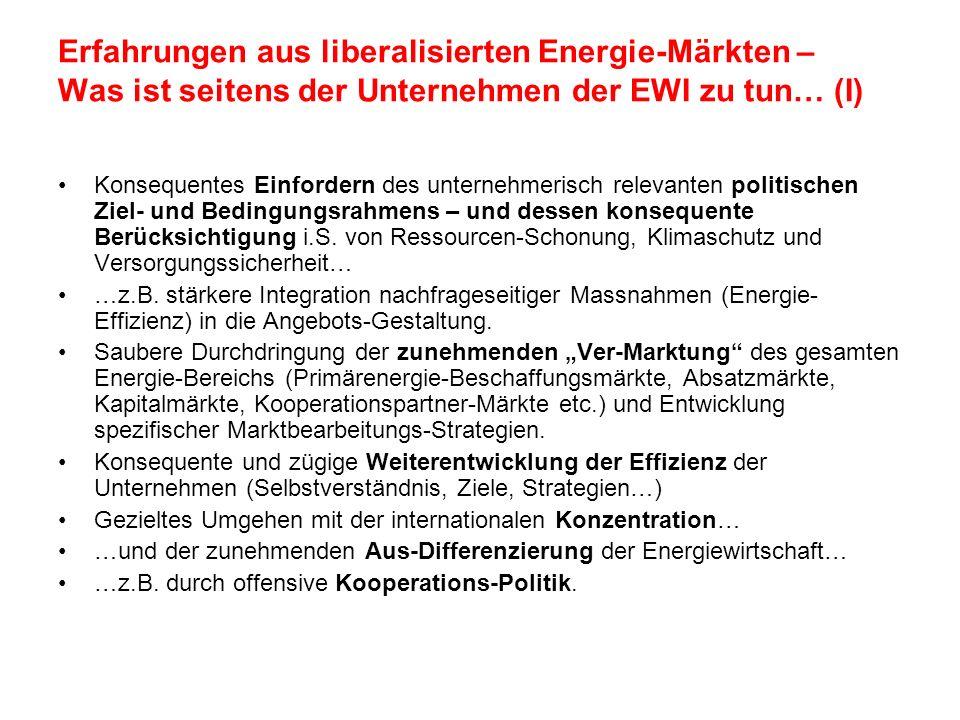 Erfahrungen aus liberalisierten Energie-Märkten – Was ist seitens der Unternehmen der EWI zu tun… (I) Konsequentes Einfordern des unternehmerisch rele