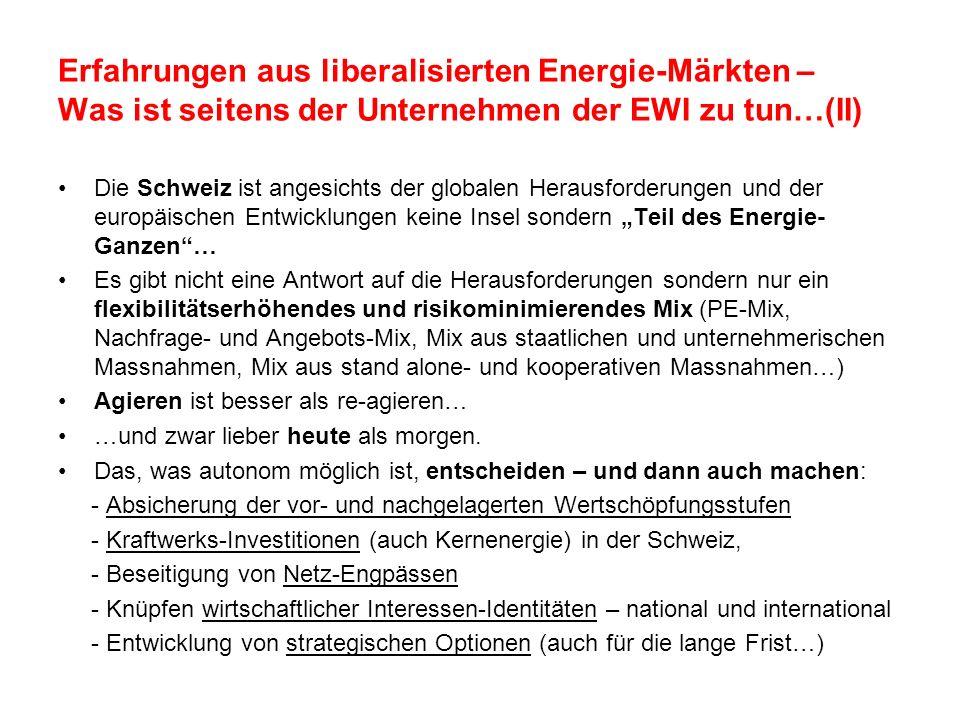 Erfahrungen aus liberalisierten Energie-Märkten – Was ist seitens der Unternehmen der EWI zu tun…(II) Die Schweiz ist angesichts der globalen Herausfo
