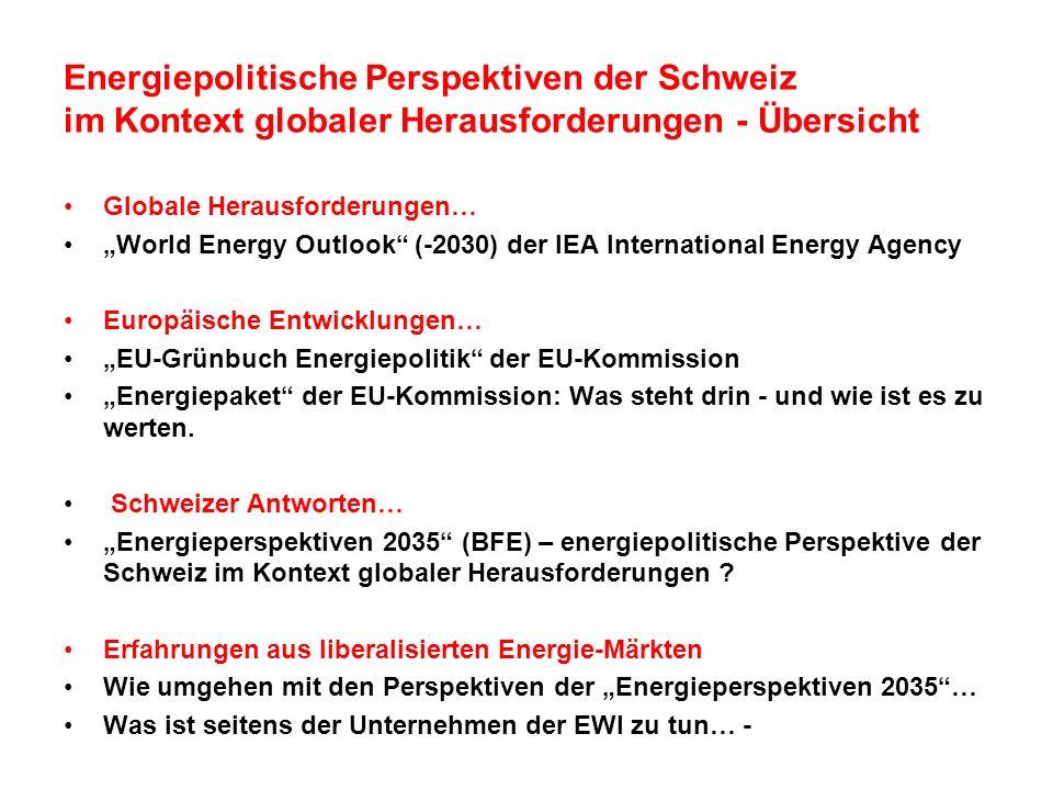 Energiepolitische Perspektiven der Schweiz im Kontext globaler Herausforderungen - Übersicht Globale Herausforderungen… World Energy Outlook (-2030) d