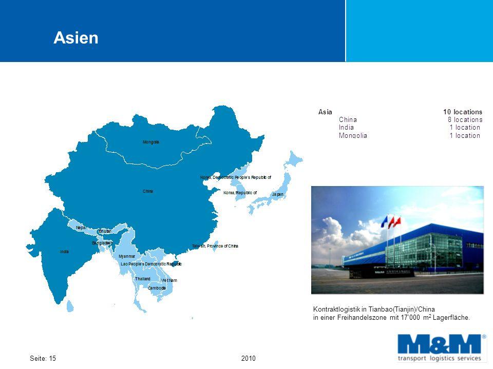 Seite: 152010 Asien Kontraktlogistik in Tianbao(Tianjin)/China in einer Freihandelszone mit 17000 m 2 Lagerfläche.