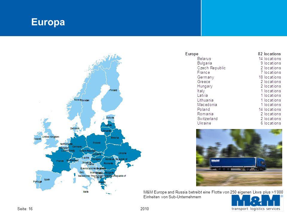 Seite: 162010 Europa M&M Europe and Russia betreibt eine Flotte von 250 eigenen Lkws plus >1000 Einheiten von Sub-Unternehmern