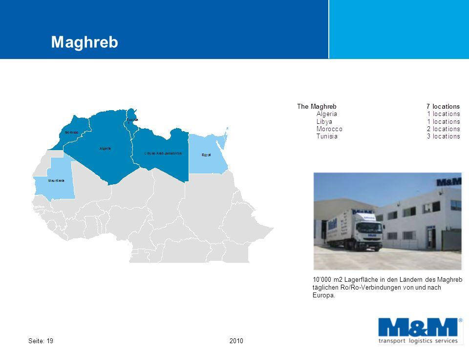 Seite: 192010 Maghreb 10000 m2 Lagerfläche in den Ländern des Maghreb täglichen Ro/Ro-Verbindungen von und nach Europa.