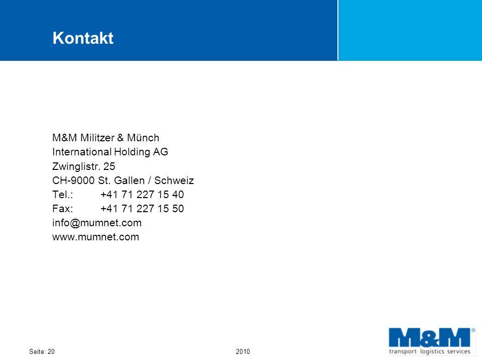 Seite: 202010 Kontakt M&M Militzer & Münch International Holding AG Zwinglistr. 25 CH-9000 St. Gallen / Schweiz Tel.:+41 71 227 15 40 Fax:+41 71 227 1