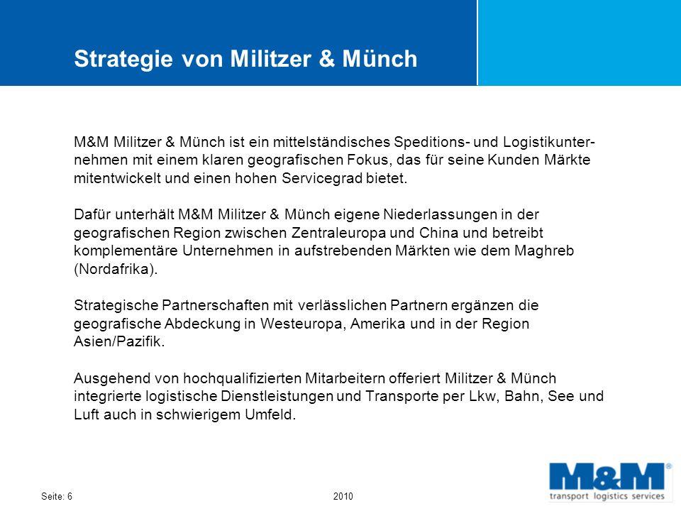 Seite: 62010 Strategie von Militzer & Münch M&M Militzer & Münch ist ein mittelständisches Speditions- und Logistikunter- nehmen mit einem klaren geog