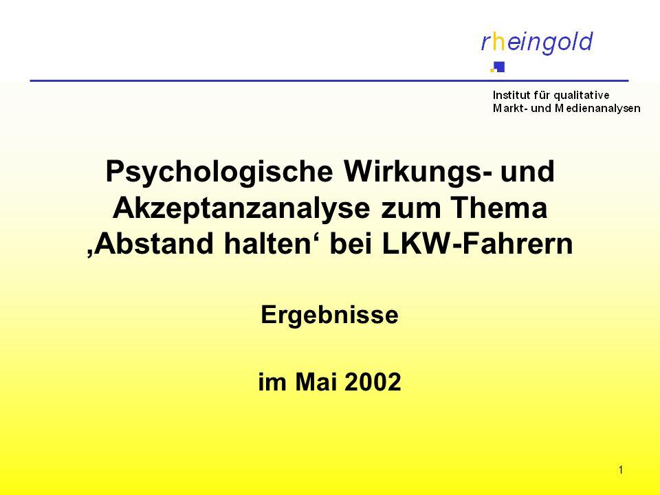 1 Psychologische Wirkungs- und Akzeptanzanalyse zum Thema Abstand halten bei LKW-Fahrern Ergebnisse im Mai 2002