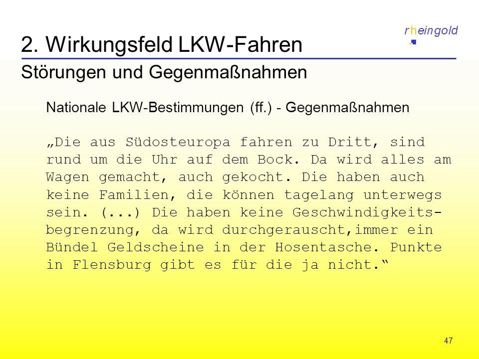 47 2. Wirkungsfeld LKW-Fahren Störungen und Gegenmaßnahmen Nationale LKW-Bestimmungen (ff.) - Gegenmaßnahmen Die aus Südosteuropa fahren zu Dritt, sin