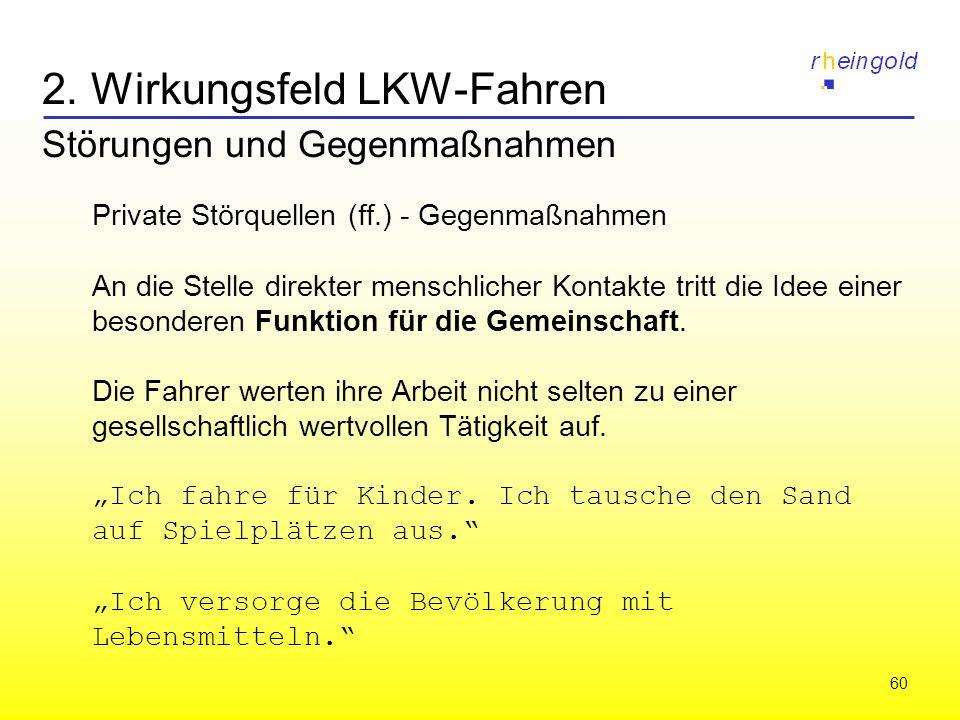 60 2. Wirkungsfeld LKW-Fahren Störungen und Gegenmaßnahmen Private Störquellen (ff.) - Gegenmaßnahmen An die Stelle direkter menschlicher Kontakte tri