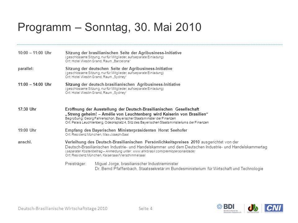 Deutsch-Brasilianische Wirtschaftstage 2010Seite 4 Programm – Sonntag, 30.