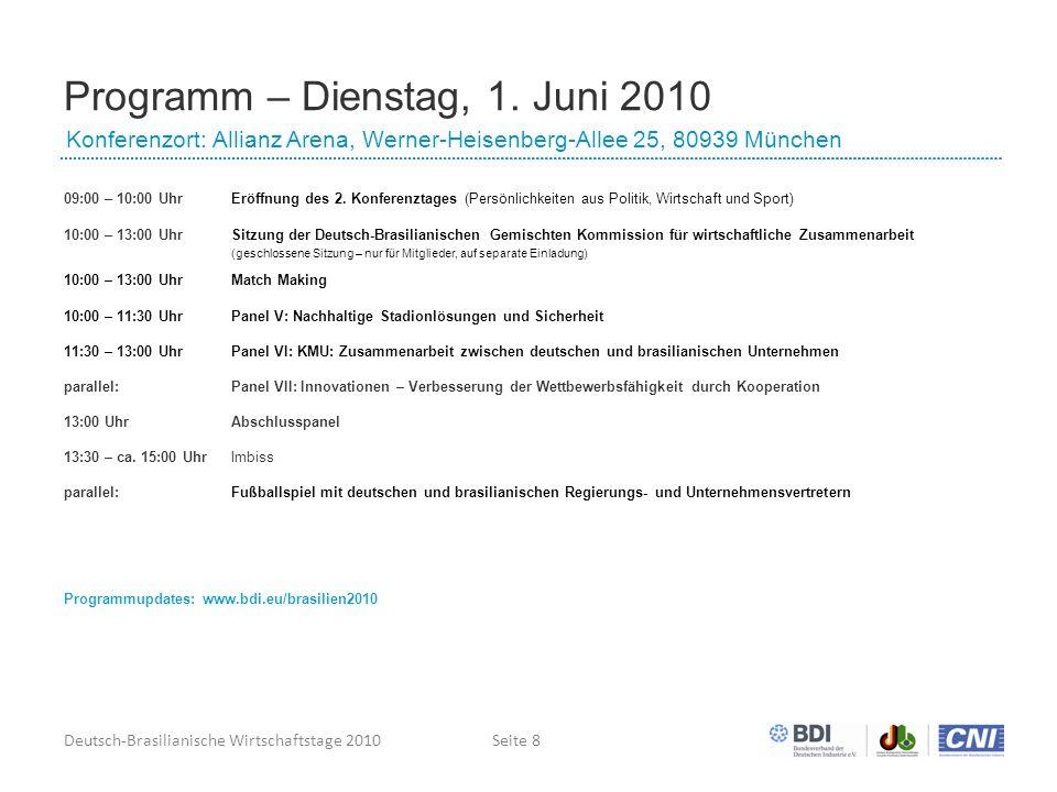 Deutsch-Brasilianische Wirtschaftstage 2010Seite 8 Programm – Dienstag, 1.