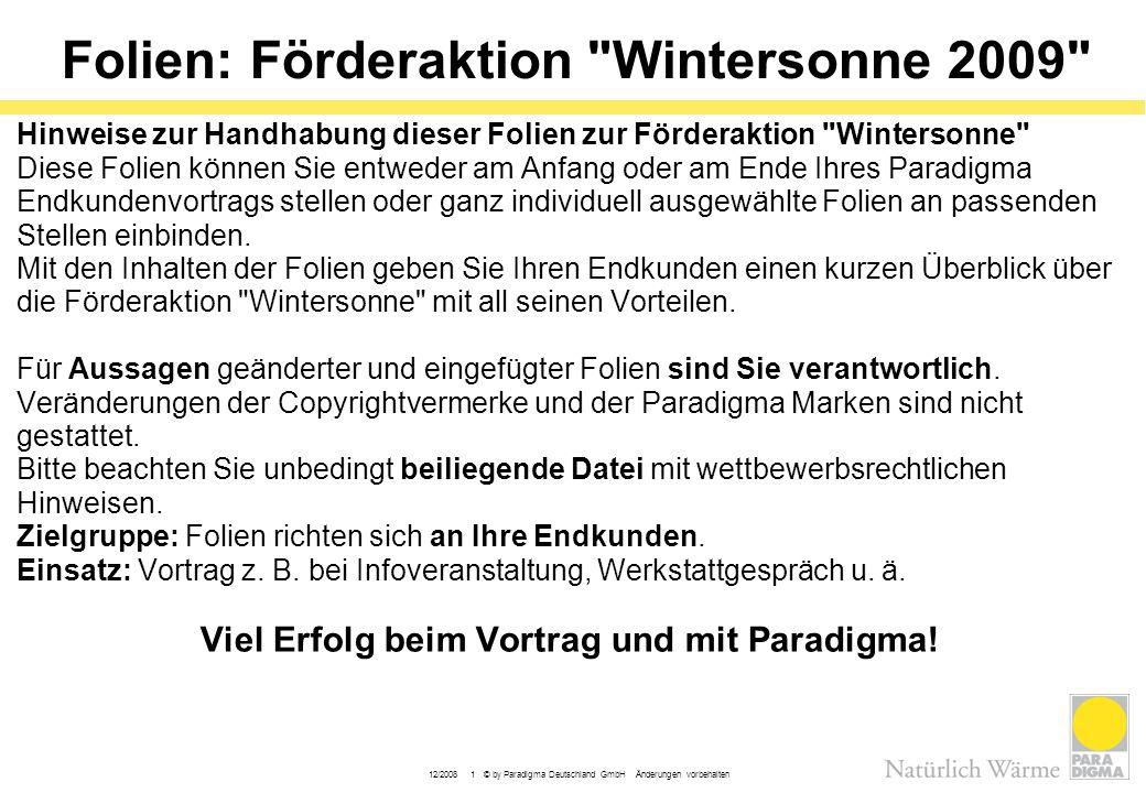 12/2008 1 © by Paradigma Deutschland GmbH Änderungen vorbehalten Folien: Förderaktion