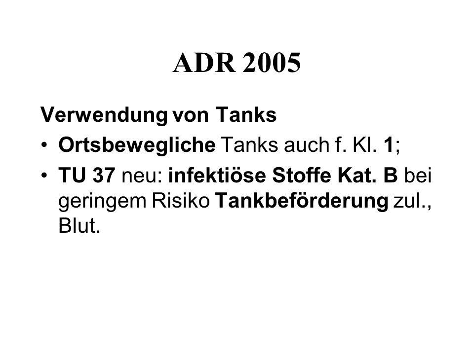 ADR 2005 Verwendung von Tanks Ortsbewegliche Tanks auch f.