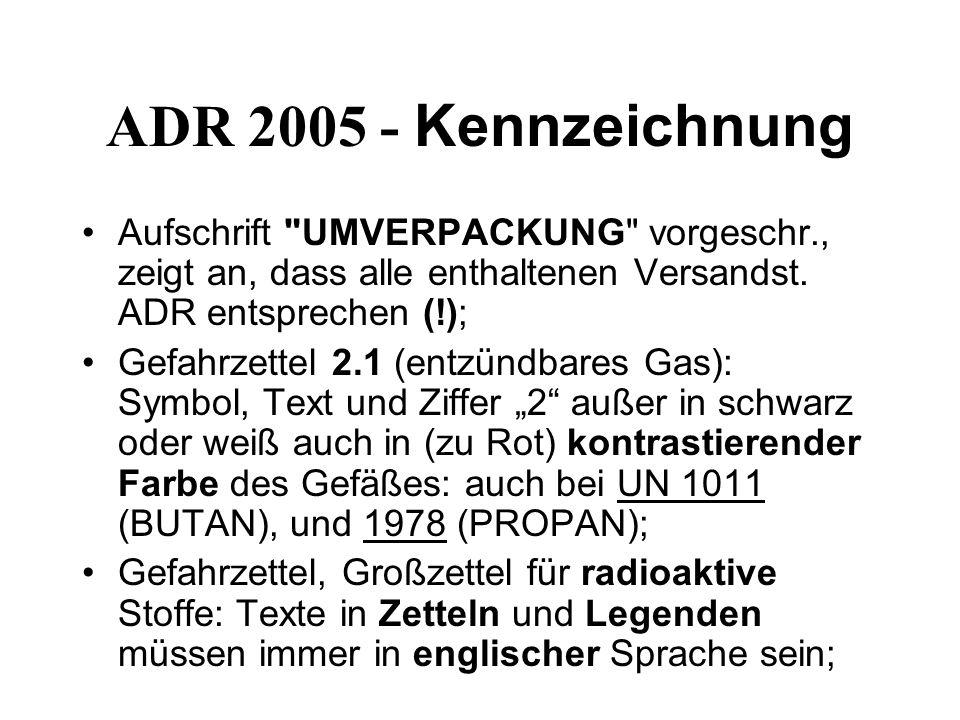 ADR 2005 - Kennzeichnung Aufschrift UMVERPACKUNG vorgeschr., zeigt an, dass alle enthaltenen Versandst.
