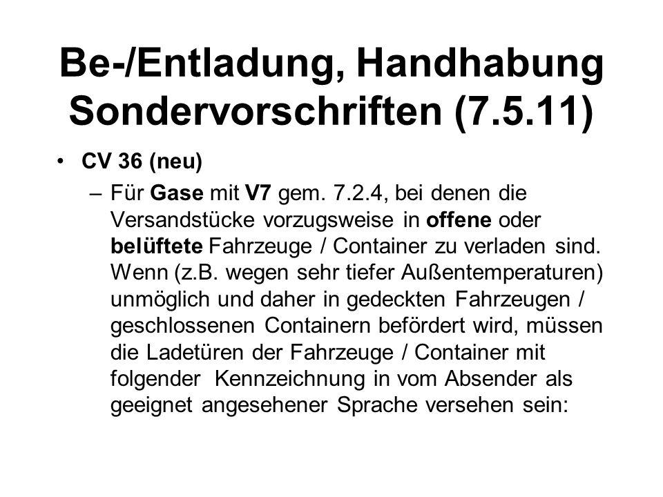 Be-/Entladung, Handhabung Sondervorschriften (7.5.11) CV 36 (neu) –Für Gase mit V7 gem.