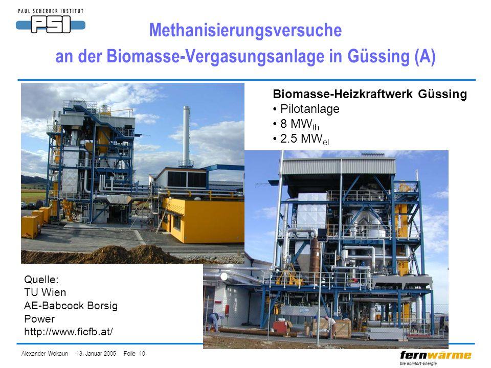 Alexander Wokaun 13. Januar 2005 Folie 10 Methanisierungsversuche an der Biomasse-Vergasungsanlage in Güssing (A) Biomasse-Heizkraftwerk Güssing Pilot